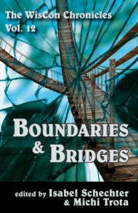 WisCon Chronicles v. 12: Boundaries and Bridges